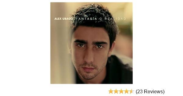 - Fantasia O Realidad by ALEX UBAGO (2013-05-03) - Amazon.com Music