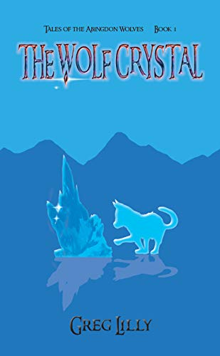 The Wolf Crystal: Tales of the Abingdon Wolves - Book 1