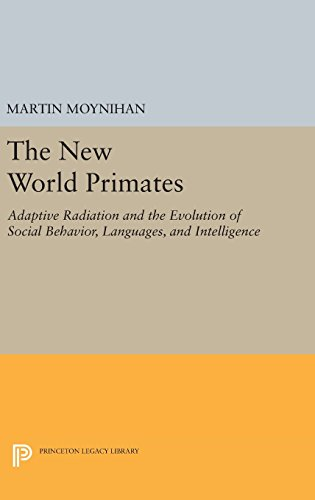 The New World Primates – Adaptive Radiation and the Evolution of Social Behavior, Languages, and Intelligence