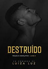 DESTRUÍDO: Trilogia CORRUPTOS, livro 2