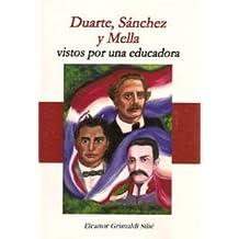 Duarte, Sánchez Y Mella Vistos Por Una Educadora