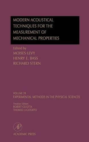 Modern Acoustical Techniques for the Measurement of Mechanical Properties, Volume 39 (Experimental Methods in the Physical Sciences) by Elsevier Science