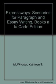 Expressways: Scenarios for Paragraph and Essay Writing, Books a la Carte Edition (3rd Edition)