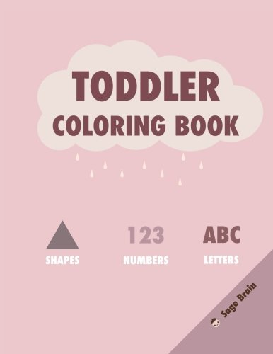 Sage Brain: Girls Toddler Coloring Coloring Book w/ Shapes, Numbers, and Letters: (Great for Kids Girls Boys Learning Ages 1-2, 2-4) (Purple, Light Pink) (Pre-K, Kindergarten, Homeschool) ebook