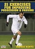 George Kuntz: 21 Exercises for Improving Possession & Passing (DVD)