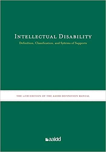 Intellectual Disability: Definition, Classification, and Systems of Supports (11th Edition) Kindle Edition