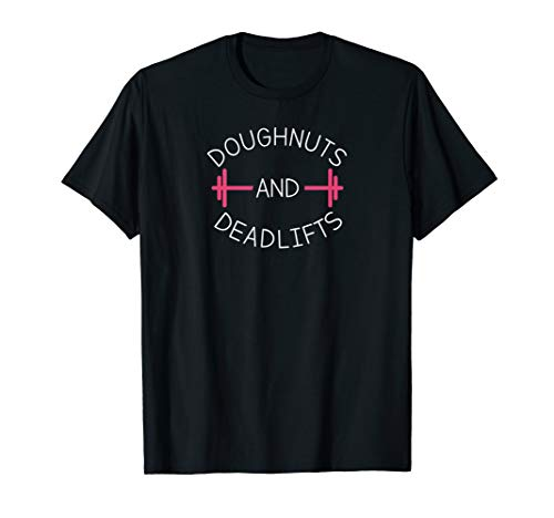 Doughnuts And Deadlifts Funny Gym T-Shirt
