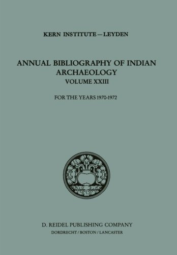 Annual Bibliography of Indian Archaeology: For the Years 1970–1972 (Annual Bibliography of Indian Archaelogy) (Volume 23) by Ingramcontent