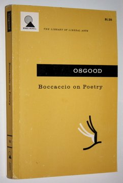 Boccaccio on Poetry: Being the Preface and the Fourteenth and Fifteenth Books of Boccaccio's Genealogia Deorum Gentilium (The Library of Liberal Arts), Osgood, Charles G. (Editor)