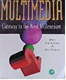 img - for Multimedia: Gateway to the Next Millennium book / textbook / text book