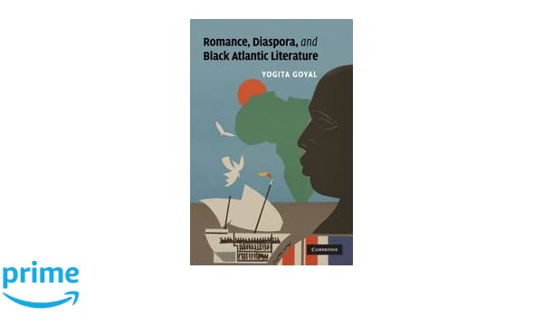 Amazon romance diaspora and black atlantic literature amazon romance diaspora and black atlantic literature cambridge studies in american literature and culture 9780521763592 yogita goyal books fandeluxe Image collections