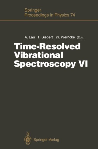 Time-Resolved Vibrational Spectroscopy VI: Proceedings of the Sixth International Conference on Time-Resolved Vibrational Spectroscopy, Berlin, ... 23–28, 1993 (Springer Proceedings in Physics)