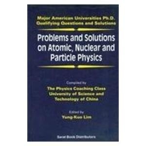 Problems And Solutions On Atomic; Nuclear And Particle Physics