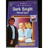 Dark Knight, Sheryl Lynn Postman, 0373223315