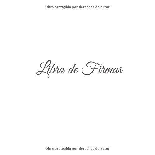 Libro de Firmas: Libro de Firmas para bodas eventos fiesta comunion bautizo cumpleanos baby shower niña niño scrapbooking restaurante hotel decoracion . ...