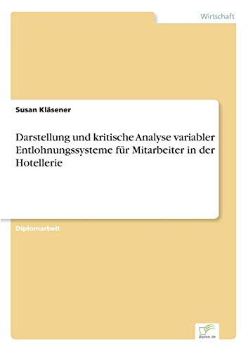 Darstellung und kritische Analyse variabler Entlohnungssysteme für Mitarbeiter in der Hotellerie  [Kläsener, Susan] (Tapa Blanda)