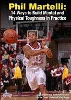Phil Martelli: 14 Ways to Build Mental and Physical Toughness in Practice