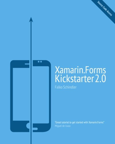 Xamarin.Forms Kickstarter 2.0: Compilable Code Examples for Solving Typical Cross-platform Tasks