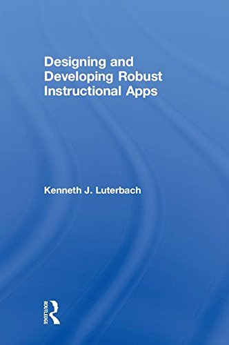 Designing and Developing Robust Instructional Apps by Routledge