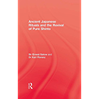 Ancient Japanese Rituals: The Revival of Pure Shinto (Kegan Paul Japan Library)