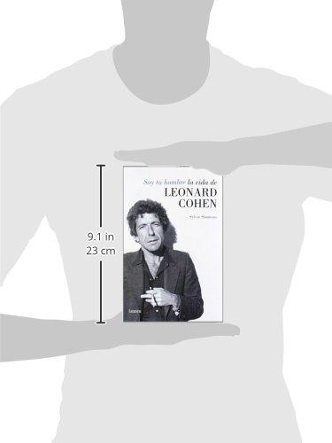 Soy tu hombre. La vida de Leonard Cohen (LUMEN): Amazon.es: Sylvie Simmons, Francisco José Ramos Mena;: Libros