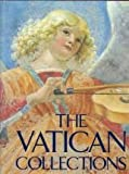 The Vatican Collections : the Papacy and Art : Official Publication Authorized by the Vatican Museums