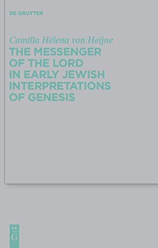 - The Messenger of the Lord in Early Jewish Interpretations of Genesis (Beihefte zur Zeitschrift für die alttestamentliche Wissenschaft Book 412)