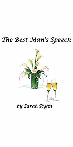 The Best Man's Speech: A monologue of a funny and touching best man's speech