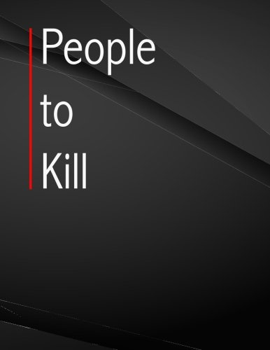 People to kill.: Song and Music Composition Notebook Jottings Drawings Black Background White Text Design - Large 8.5 x 11 inches - 110 Pages ... Funny Gag Gift for Adults, Sarcastic Gag