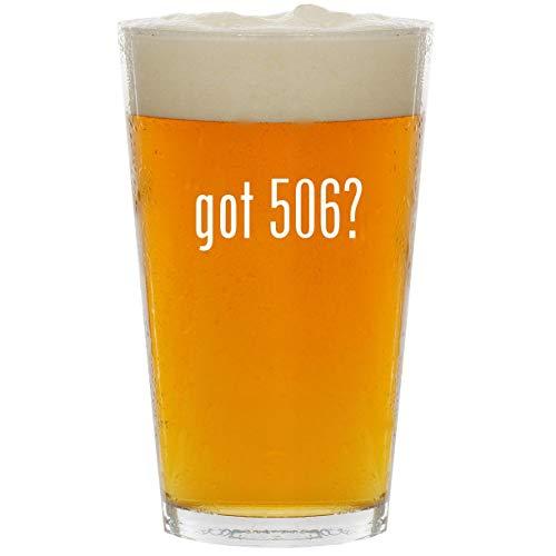 got 506? - Glass 16oz Beer Pint