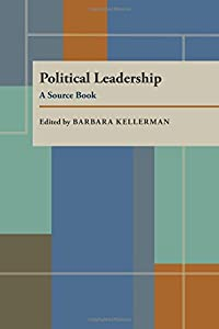 Political Leadership: A Source Book (Pitt Series in Policy and Institutional Studies)