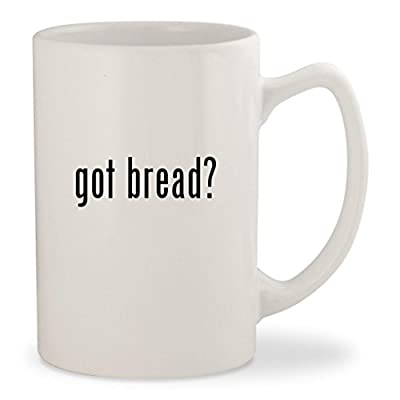 got bread? - White 14oz Ceramic Statesman Coffee Mug Cup