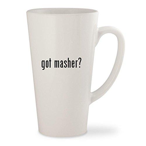 got masher? - White 17oz Ceramic Latte Mug Cup