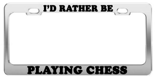 I'D RATHER BE PLAYING CHESS License Plate Frame Tag Holder Car Accessories Gift