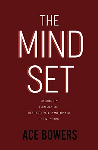 The Mindset: My Journey from Janitor to Silicon Valley Millionaire in Five Years (Best Cycle In The World 2019)