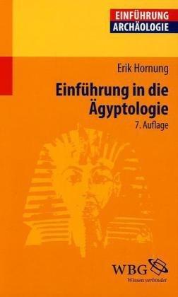 Einführung in die Ägyptologie: Stand - Methoden - Aufgaben