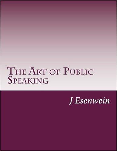 The Art of Public Speaking by J Berg Esenwein (2014-05-26)