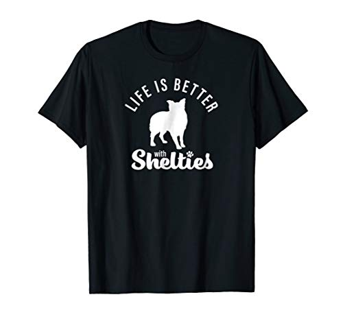 Life is better with Sheltie Shetland Sheepdog Mom T-shirt