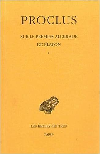 Proclus, Sur Le Premier Alcibiade de Platon. Tome II