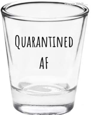 Husband Boyfriend Quarantined AF Shot Glass Wife Sister Funny Social Distancing Gifts Stay At Home Quarantine Gifts For Women Men Or Friends Mom Quarantine Birthday Gift