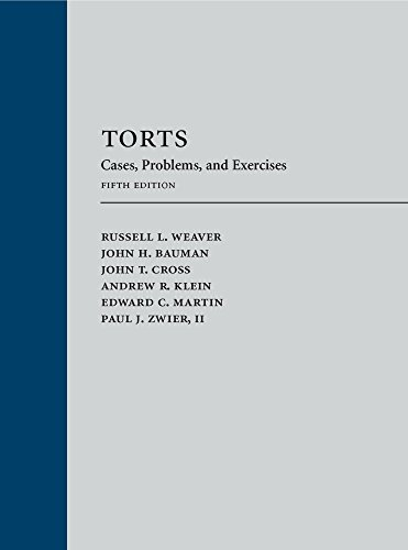 Torts: Cases, Problems, and Exercises, Fifth Edition (Law Tort Fifth Edition)