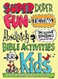 Super Duper Fun & Exciting Absolutely Thought Igniting Bible Activities for Kids - Babies-Kindergarten