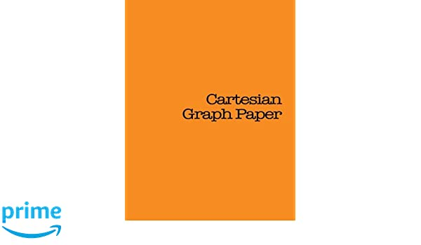 Cartesian Graph Paper  Pages Orange Cover Notable