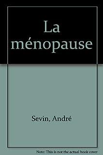 La ménopause, Sevin, André