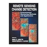 Remote Sensing Change Detection, Ross S. Lunetta, 1575040379