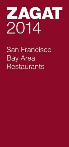 2014 San Francisco Bay Area Restaurants (Zagat Survey San Francisco/Bay Area Restaurants)
