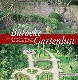 Barocke Gartenlust : Auf Spurensuche entlang der BarockStraße SaarPfalz, Junker-Mielke, Stella, 3795418518