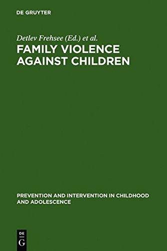 Family Violence Against Children: A Challenge for Society (Prävention und Intervention im Kindes- und Jugendalter, Band 19)