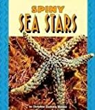 Spiny Sea Stars, Christine Zuchora-Walske, 0822537702