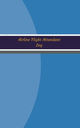 Airline Flight Attendant Log (Logbook, Journal - 96 pages, 5 x 8 inches): Airline Flight Attendant Logbook (Light Blue Cover, Small) (Unique Logbook/Record Books)